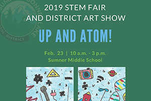 Up and Atom!  STEM Fair and District Art Show Feb. 23