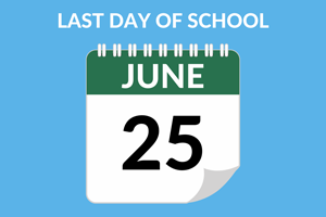 last day of school june 25